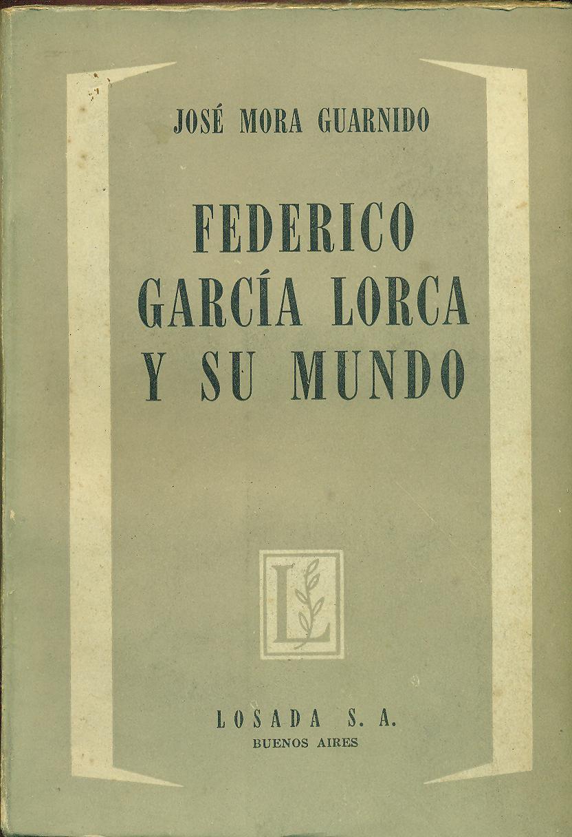 Cover of the book 'Federico García Lorca and his World', by José Mora Guarnido.