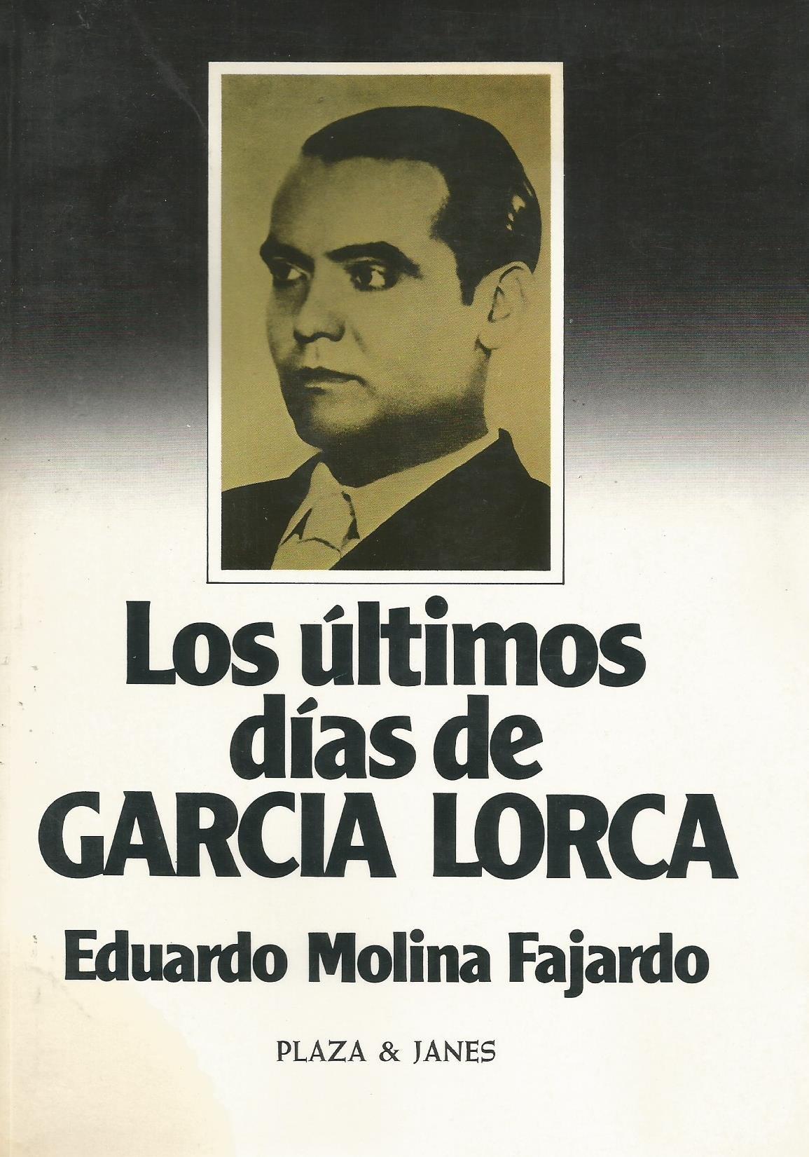 Portada del libro de Eduardo Molina Fajardo 'Los últimos días de García Lorca'.